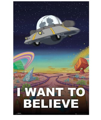 Rick and Morty Poster: I want to believe