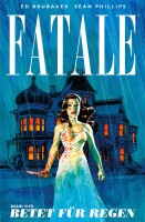 Fatale - Band 4: Betet für Regen  (Brubaker, Ed)