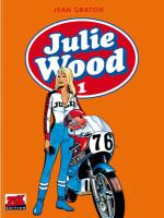 Julie Wood Gesamtausgabe 1 (Graton, Jean)