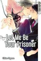 Let Me Be Your Prisoner (Ogawa, Chise)