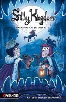 Silly Kingdom 2 Ein wahrlich wilder Ritt (Shanahan,...