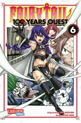 Fairy Tail – 100 Years Quest 6 Rasante Fantasy-Action voller Magie, Freundschaft und Abenteuer (Mashima, Hiro; Ueda, Atsuo)