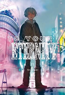 To Your Eternity 13  (Oima, Yoshitoki)