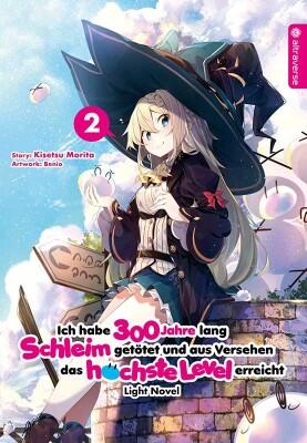 Ich habe 300 Jahre lang Schleim getötet und aus Versehen das höchste Level erreicht Light Novel 02  (Morita, Kisetsu; Benio)