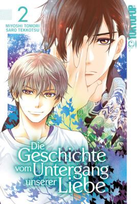 Die Geschichte vom Untergang unserer Liebe 02  (Tomori, Miyoshi; Tekkotsu, Saro)