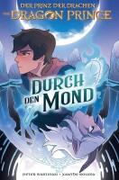 Dragon Prince – Der Prinz der Drachen 1 Durch den...