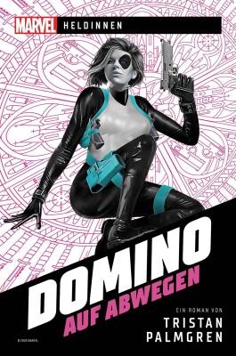 Marvel   Heldinnen – Domino auf Abwegen (Palmgren, Tristan)