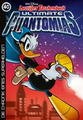 Lustiges Taschenbuch Ultimate Phantomias 40 Die Chronik eines Superhelden (Disney, Walt)