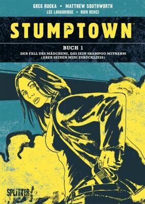 Stumptown. Band 1 Der Fall des Mädchens, das sein Shampoo mitnahm (und seinen Mini vergaß) (Rucka, Greg)