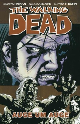 The Walking Dead 8 Auge um Auge (Kirkman, Robert)