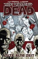 The Walking Dead 1 Gute alte Zeit (Kirkman, Robert)